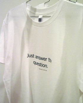 Uniform T-shirt, Just answer the question