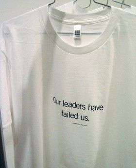 Uniform T-shirt, Our leaders have failed us